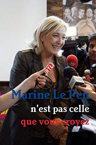 Marine Le Pen n'est pas celle que vous croyez by Alexis Le Castel (2015-01-17)