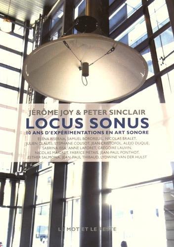 Locus sonus : 10 ans d'expérimentation en art sonore