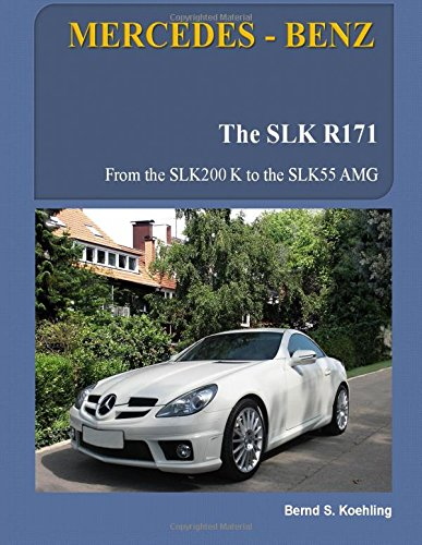 MERCEDES-BENZ, The SLK models: The R171: Volume 2 por Bernd S. Koehling