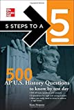 5 Steps to a 5 500 AP U.S. History Questions to Know by Test Day 1st edition by Demeter, Scott, editor - Evangelist, Thomas A. (2011) Paperback