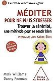 Méditer pour ne plus stresser: Trouver la sérénité, une méthode pour se sentir bien