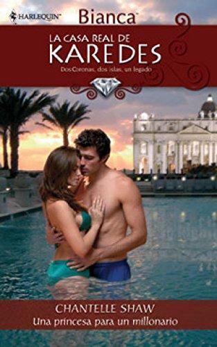Una princesa para un millonario: La casa real de Karedes (5) (Harlequin Sagas) por CHANTELLE SHAW
