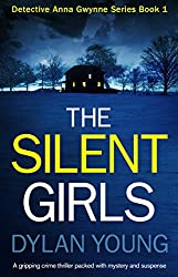 The Silent Girls: A gripping crime thriller packed with mystery and suspense (Detective Anna Gwynne Crime Series Book 1)