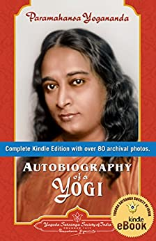 Autobiography of a Yogi (Complete Edition) by [Yogananda, Paramahansa]