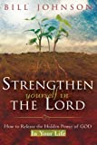 Strengthen Yourself in the Lord: How to Release the Hidden Power of God in Your Life