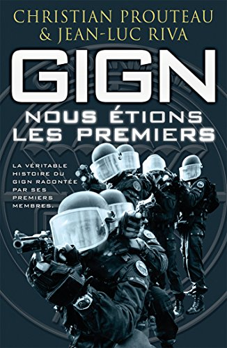 G.I.G.N. : Nous étions les premiers