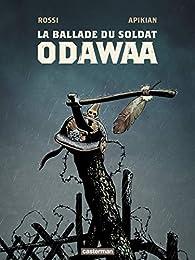 La ballade du soldat Odawaa par Cédric Apikian