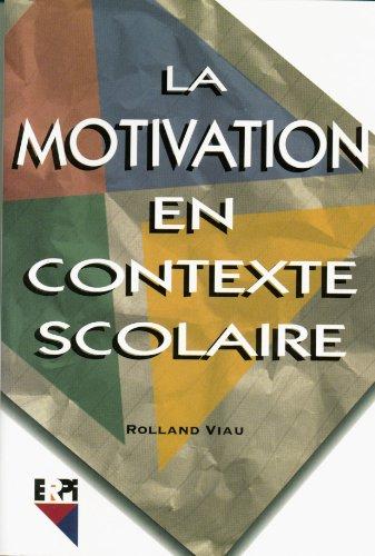 Motivation en contexte scolaire par Viau