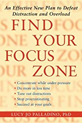 Find Your Focus Zone: An Effective New Plan to Defeat Distraction and Overload (English Edition)