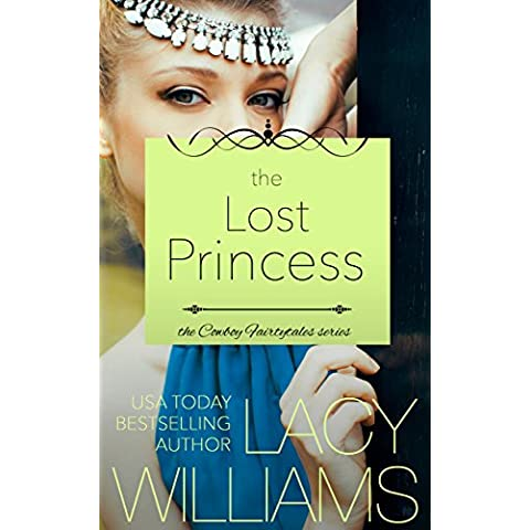 The Lost Princess: contemporary fairy tale romance (Cowboy Fairytales Book 5) (English Edition)
