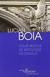 DOUA SECOLE DE MITOLOGIE NATIONALA EDITIA 2012