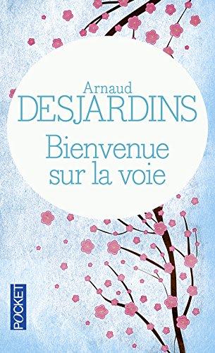 Bienvenue sur la voie par Arnaud DESJARDINS