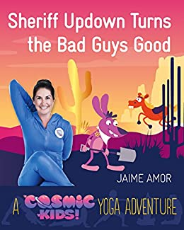 A Cosmic Kids Yoga Adventure: Sheriff Updown Turns the Bad ...