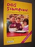 Das schmeckt!: Das Kochbuch zum Projekt iss dich fit!