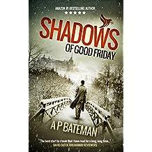 Shadows of Good Friday (Alex King Book 3)