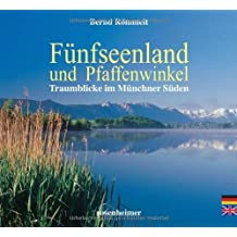 Fünfseenland und Pfaffenwinkel. Traumblicke im Münchner Süden