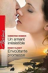 Un amant irrésistible - Envoûtante promesse (Passions t. 311)