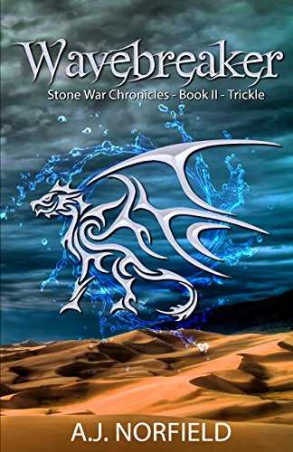 Wavebreaker (Book II of the Stone War Chronicles): Part 1 - Trickle by A.J. Norfield