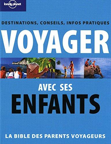 VOYAGER AVEC SES ENFANTS par  SOPHIE CAUPEIL, JEAN-BERNARD CARILLET, SANDRINE GALLOTTA, JONATHAN TARTOUR