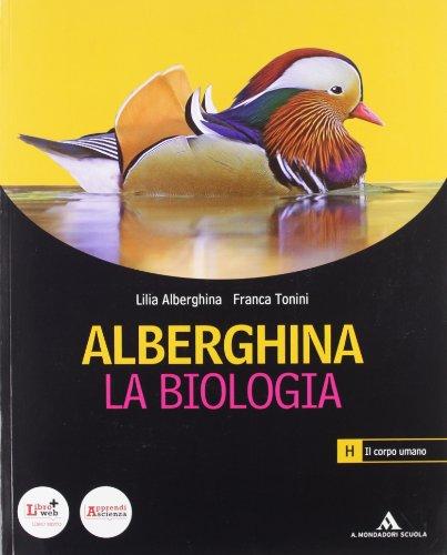 Alberghina. La biologia. Vol. H. Per i Licei e gli Ist. magistrali. Con espansione online
