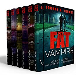Fat Vampire Big Fat Box Set (The entire 6-book series) by [Truant, Johnny B.]