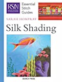 Silk Shading (Essential Stitch Guide) (Essential Stitch Guides)