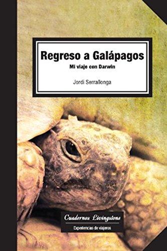 Regreso a Galápagos. Mi viaje con Darwin (niberta / Cuadernos Livingstone nº 11) por Jordi Serrallonga Atset