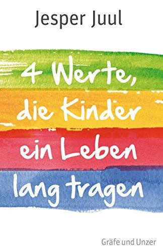Vier Werte, die Kinder ein Leben lang tragen (Gräfe und Unzer Einzeltitel)