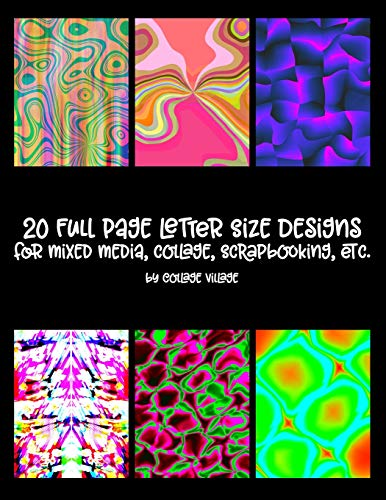 20 Full Page Letter Size Designs: For Mixed Media, Collage, Scrapbooking, etc. -