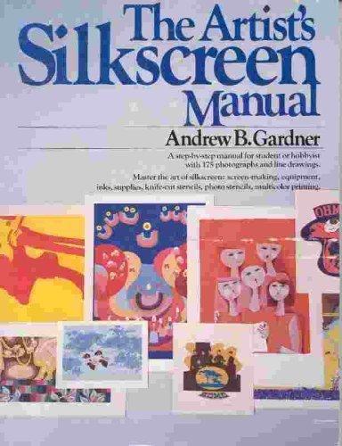 THE Artist's Silk Screen Manual