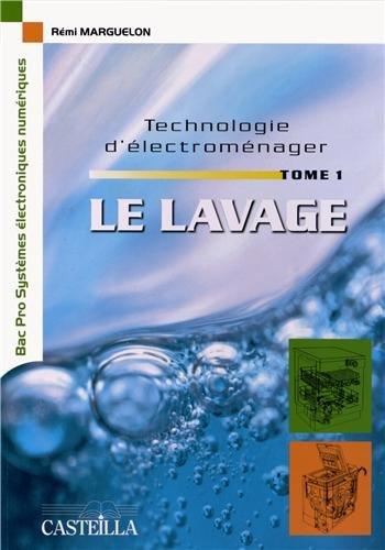 Technologie d'électroménager Bac Pro SEN : Tome 1, Le lavage par Rémi Marguelon