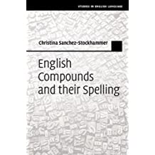 English Compounds and Their Spelling (Studies in English Language)