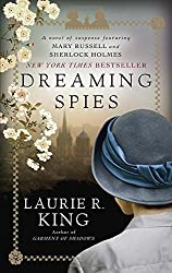 Dreaming Spies: A novel of suspense featuring Mary Russell and Sherlock Holmes by Laurie R. King (2015-10-06)