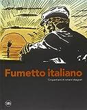 Fumetto italiano. Cinquant'anni di romanzi disegnati. Ediz. illustrata