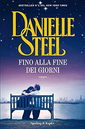 Fino alla fine dei giorni eBook : Steel, Danielle: Amazon.it: Kindle Store