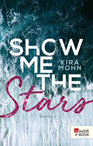 Show me the Stars (Leuchtturm-Trilogie 1) - Moderne Leuchtturm