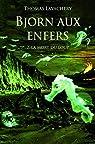 Bjorn aux enfers, Tome 2 : La mort du loup par Lavachery