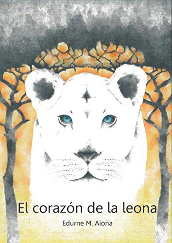El corazón de la leona (novela juvenil de aventura): ÁFRICA ENIGMÁTICA (Spanish Edition)