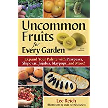 Uncommon Fruits for Every Garden [Pb]
