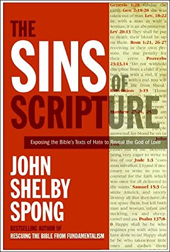 [(The Sins of Scripture : Exposing the Bible's Texts of Hate to Reveal the God of Love)] [By (author) John Shelby Spong] published on (March, 2006)