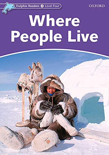 Dolphin Readers Level 4: DDolphin Readers 4. Where People Live. International Edition