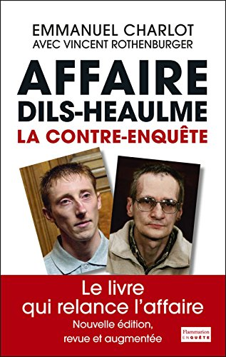 Affaire Dils-Heaulme: La contre-enqute