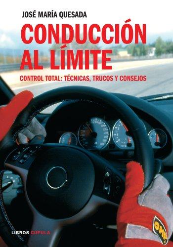 Conducción al límite : control total : técnicas, trucos y consejos par José María Quesada