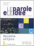 Le parole e le idee. Narrativa ed epica. Per le Scuole superiori. Con e-book. Con espansione online