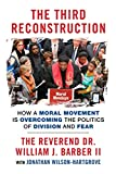 Third Reconstruction: How a Moral Movement is Overcoming the Politics of Division and Fear