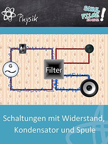 schaltungen-mit-widerstand-kondensator-und-spule-schulfilm-physik