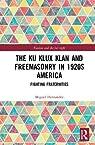 The Ku Klux Klan and Freemasonry in 1920s America: Fighting Fraternities par Hernandez
