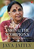 Life Among the Scorpions: Memoirs of a Woman in Indian Politics