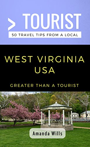 Greater Than a Tourist- West Virginia USA: 50 Travel Tips from a Local (English Edition)