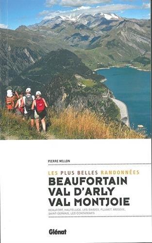Beaufortain, val d'Arly, val Montjoie (2e ed): Les plus belles randonnées par Pierre Millon